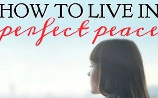 How To Live in Perfect Peace