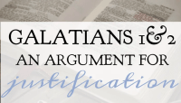 Galatians 1 & 2 – An Argument For Justification
