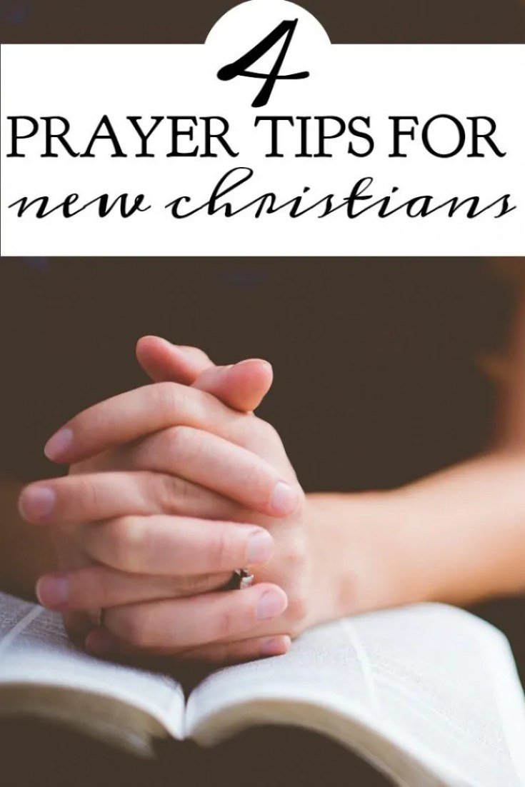 Here are 4 prayer tips for new Christians who find it difficult to pray. These tips will help you establish a strong and fulfilling prayer life.