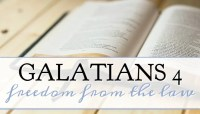 Galatians 4 – Freedom From the Law