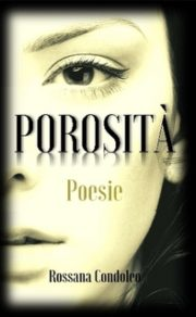 Porosità: Poesie - Rossana Condoleo