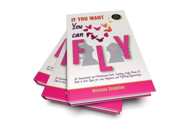 Single parenting book If You Want You Can Fly by Rossana Condoleo