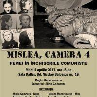 Invitație la teatru! MISLEA, CAMERA 4 – spectacol memorial dedicat femeilor din închisorile politice comuniste