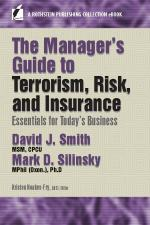 The Managers Guide to Terrorism, Risk, and Insurance: Essentials for Todays Business