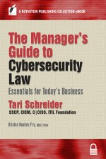The Manager's Guide to Cybersecurity Law: Essentials for Today's Business, by Tari Schreider