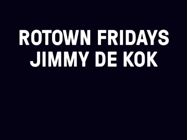 Rotown Fridays: Jimmy de Kok - 20 juli 2018 - Rotown, Rotterdam
