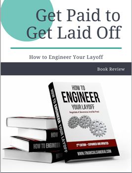 Get Paid to Get Laid Off – How to Engineer Your Layoff