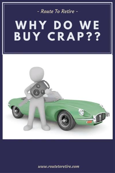 Why Do We Buy Crap??