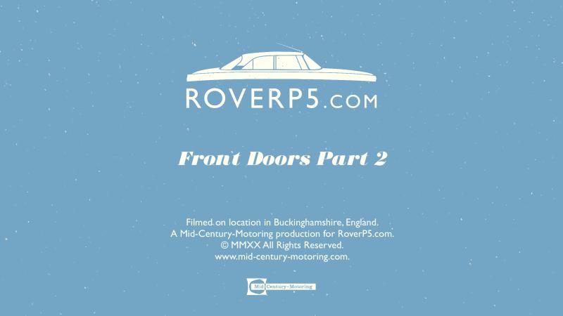 RoverP5.com Video: Front Doors Part 2