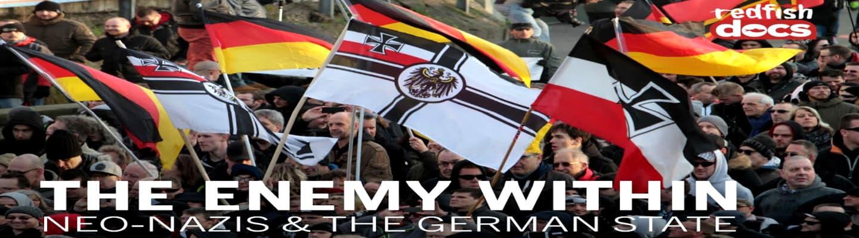 Εχθρός εντός των τειχών – Ντοκιμαντέρ για τη διασύνδεση νεοναζισμού - γερμανικού κράτους