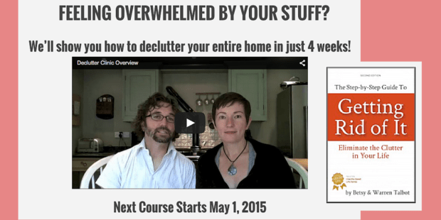 Click here to visit the Declutter Clinic Home Page with Warren and Betsy Talbot