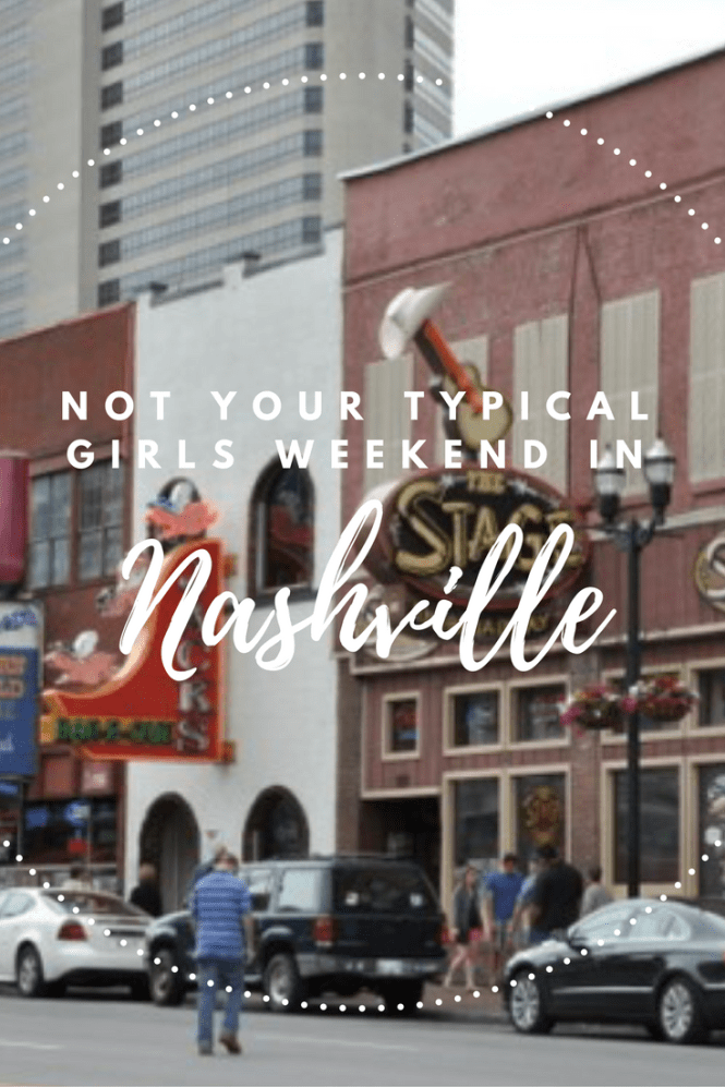 Nashville - not your typical girls weekend
