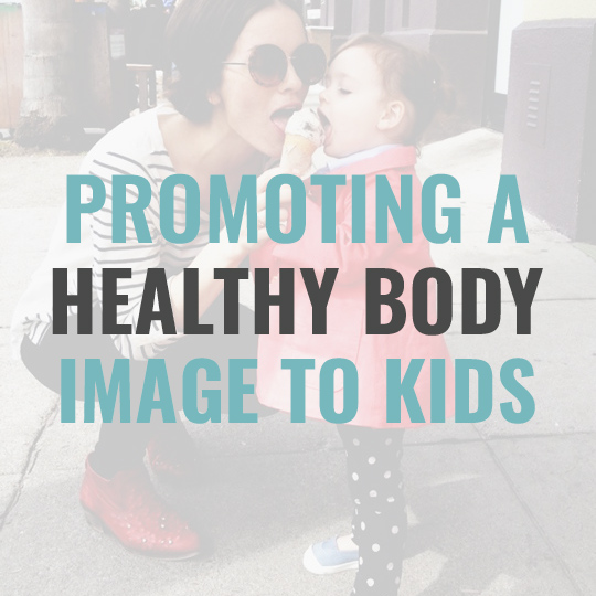 3 Ways You Can Promote Healthy Body Image To Your Kids