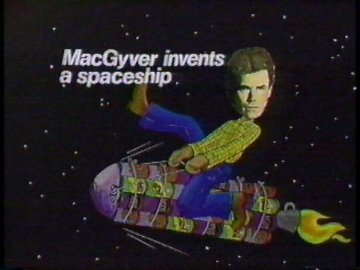 MacGyver Invents a Spaceship