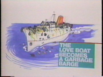 The Love Boat Becomes a Garbage Barge