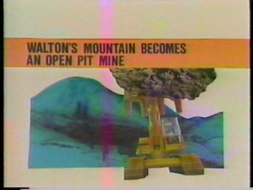 Waltons Mountain Becomes an Open Pit Mine