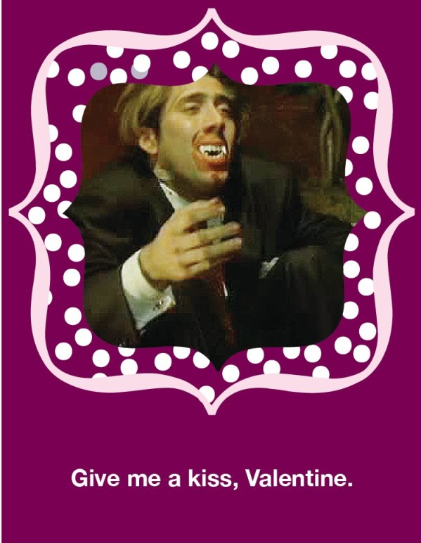 Give Me A Kiss, Valentine - Nicolas Cage Valentine's Day Card