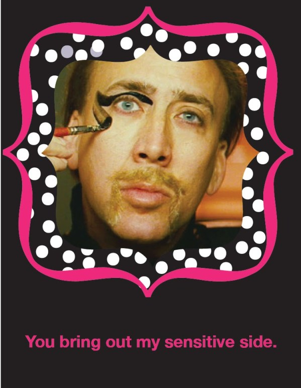You bring out my sensitive side - Nicolas Cage Valentine's Day Card