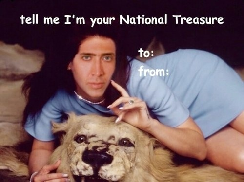 Tell Me I'm Your National Treasure - Nicolas Cage Valentine's Day Card