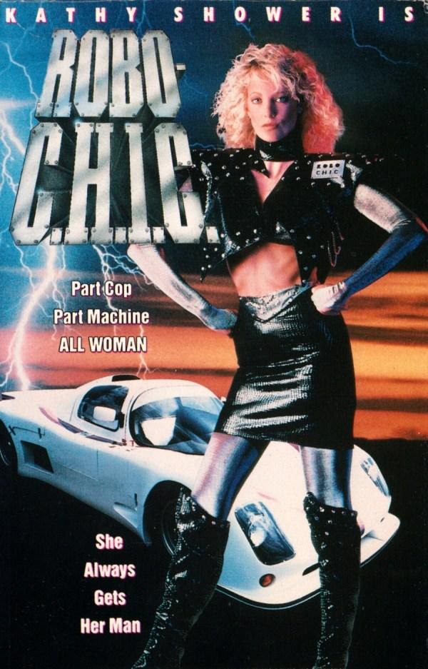 Robo-Chic (1989) Poster - Starring Kathy Shower - aka Cyber-C.H.I.C., Thunder Tronic