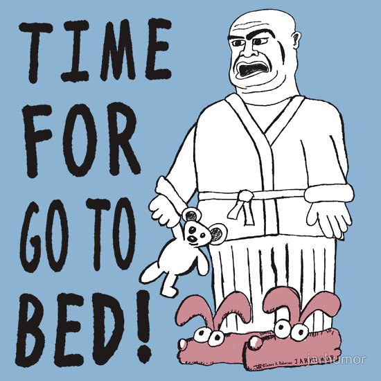 Time for go to bed! Tor Johnson t-shirt by JARHUMOR