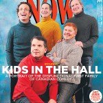 Kids in the Hall Reunion - Now Magazine Cover - Rusty and Ready