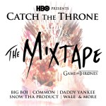 Catch the Throne - Game of Thrones Hip Hop Mixtape