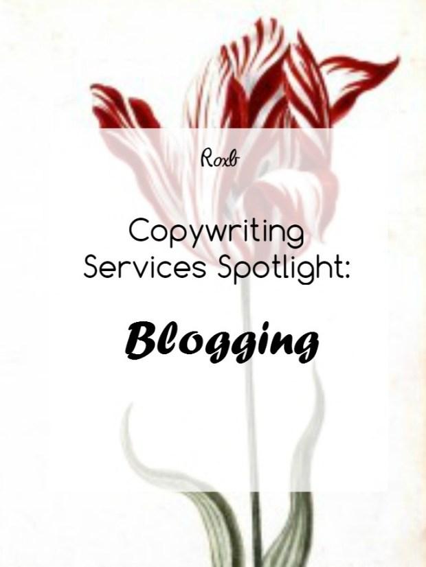 Copywriting Services Spotlight - Blogging