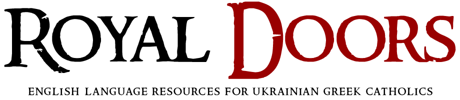 Royal Doors - English Language Resources for Ukrainian Greek Catholics