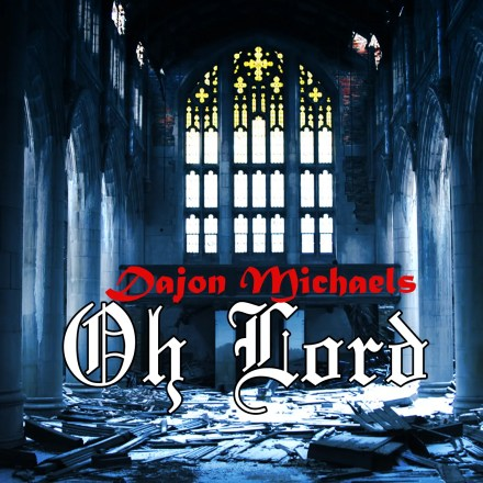 dajon-michaels-oh-lord-cover