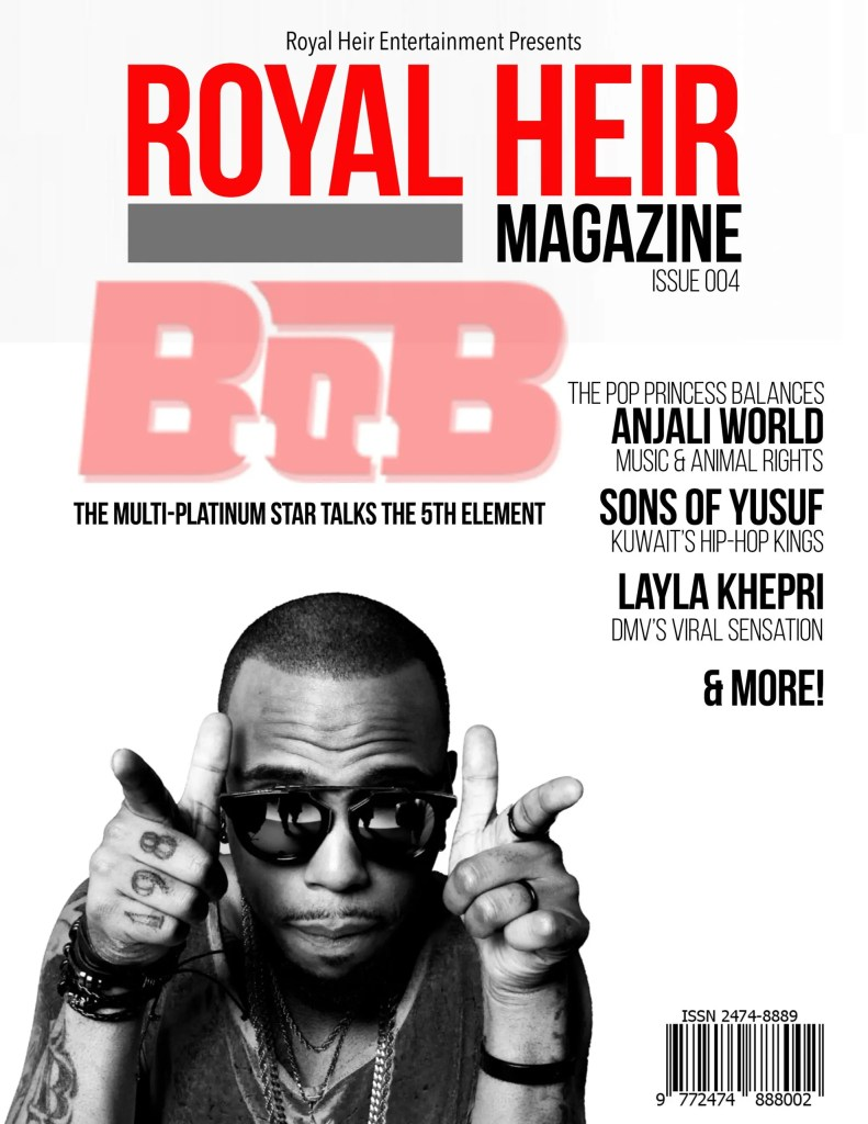 Royal Heir Magazine, BoB, B.o.B, BOB, layla khepri, anjali world, sons of yusuf, djaybuddah