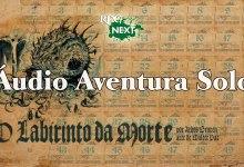 Photo of Áudio Aventura Solo | O Labirinto da Morte