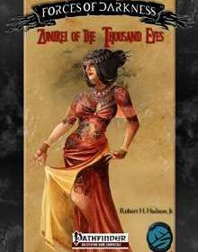 Forces of Darkness - Zunerei of the Thousand Eyes Pathfinder Role-Playing Game -- PFRPG Edition