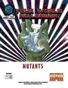 Your World No Longer: Mutants (aka Darwin's Legacy)