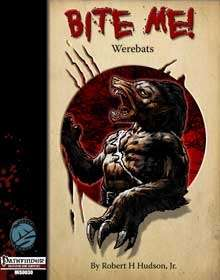 Bite Me! Werebats for the Pathfinder RPG