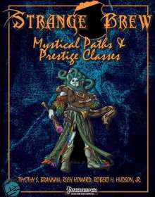 Strange Brew: Mystical Paths & Prestige Classes for the Pathfinder RPG