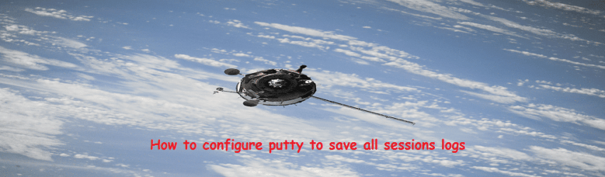 how to configure putty to save all session logs