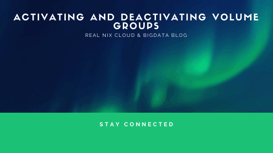 Activating and Deactivating volume groups