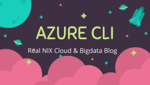 Azure CLI – Installation and Uses