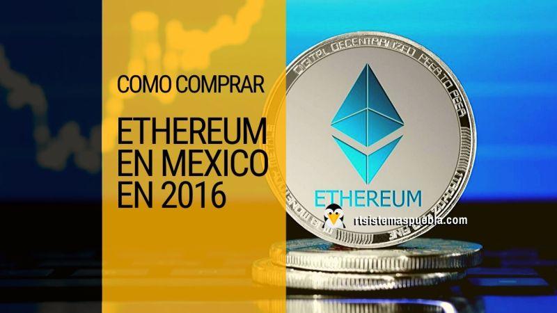 Comprar ethereum en Mexico en 2016