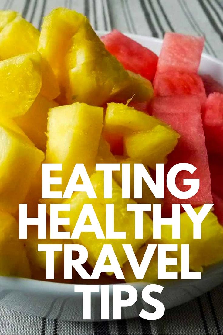 Eating Healthy Travel Tips | www.rtwgirl.com