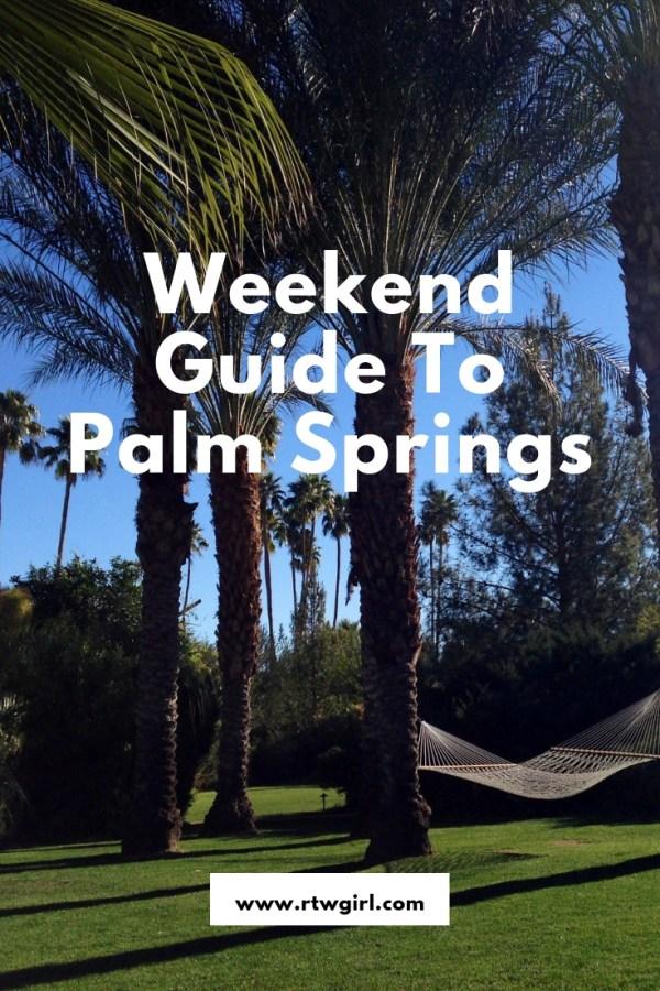 Palm Springs Weekend Guide | www.rtwgirl.com