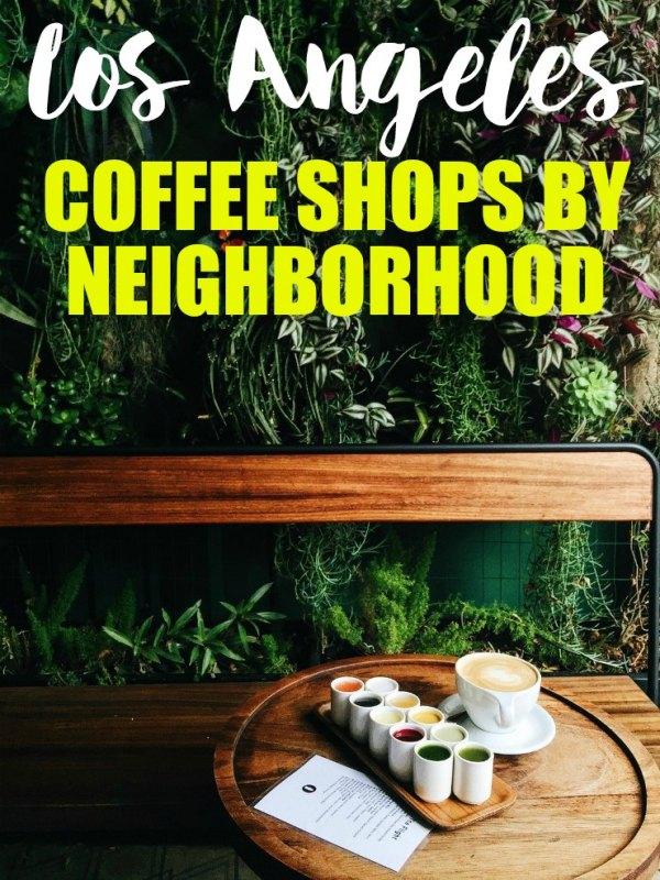 Los Angeles Coffee By Neighborhood | www.rtwgirl.com