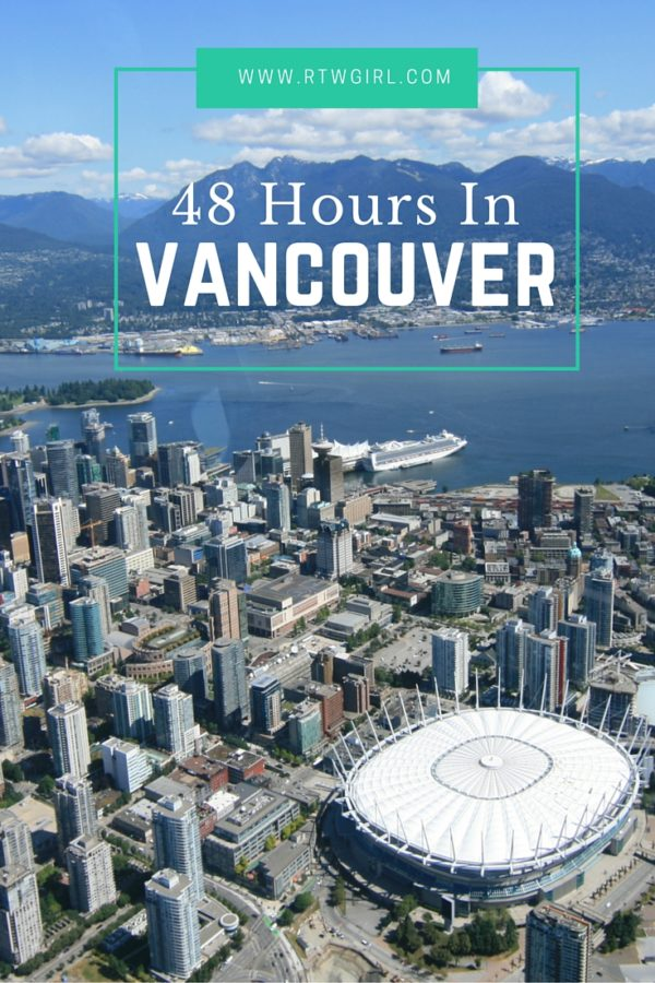The Ultimate Weekend Guide To Vancouver | rtwgirl