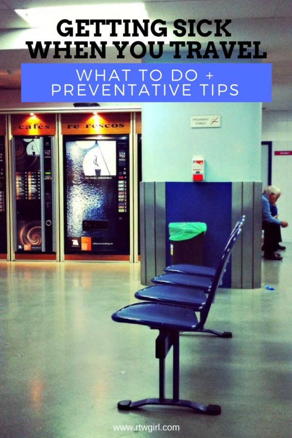 Getting Sick When you Travel + Preventative Tips