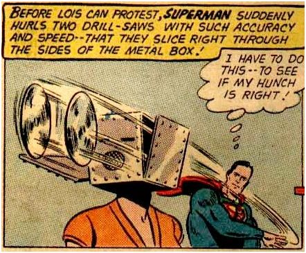 "Yeah. You check on that ""hunch,"" Superman!"