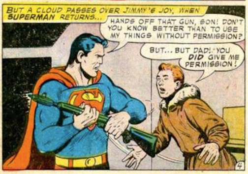 Why does Superman need a gun anyway?