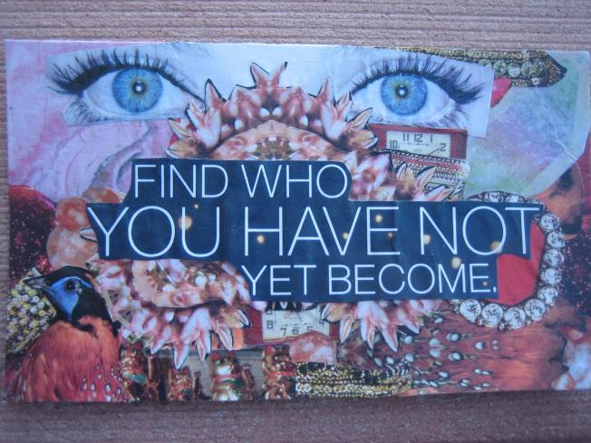 "This collage is called Find Who You Have Not Yet Become. It is made from paper on cardboard and is approximately 6 1/4"" x 3 1/4."" The price is $20, including shipping."