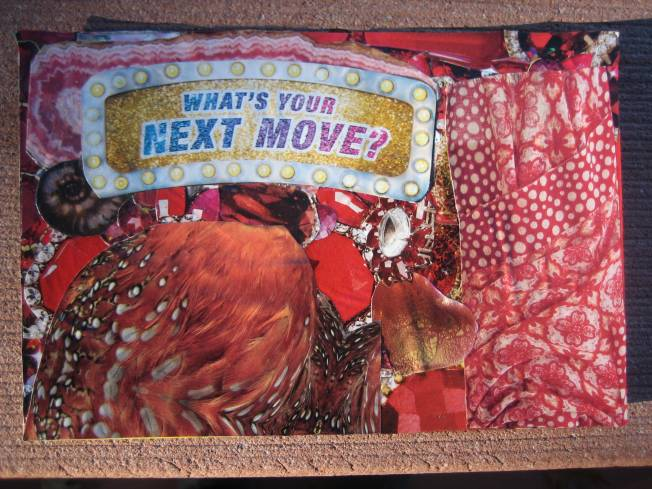 "This collage is called What's Your Next Move? It is made from paper on a postcard that was headed to the recycling bin. It is 6"" x 4,"" and costs $20, including postage."