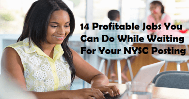 14 Profitable Jobs You Can Do While Waiting For Your NYSC Posting